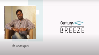 'I can say that Century is the right choice for everyone....' Mr Ganesan Arumugam - Century Breeze